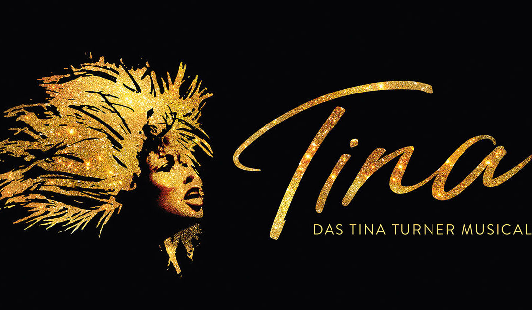 TINA – Das Tina Turner Musical – DAS ORIGINAL